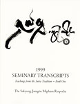 1999 Seminary Transcript Hinayana/Mahayana Book One