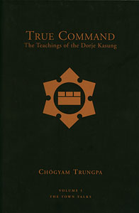 True Command: The Teachings of the Dorje Kasung
