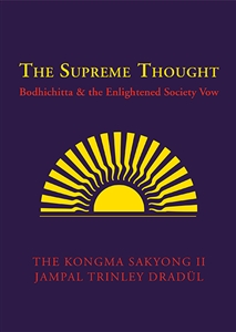 The Supreme Thought: Bodhichitta & the Enlightened Society Vow: Revised Edition