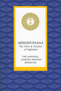 Adhishthana: The View & Practice of Ngöndro