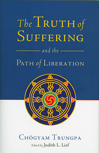 The Truth of Suffering and the Path of Liberation