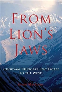 From Lion's Jaws: Chögyam Trungpa's Epic Escape to the West