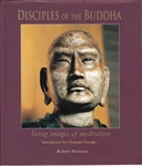 Disciples of the Buddha: Living Images of Meditation