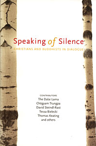 Speaking of Silence- Christians and Buddhists in Dialogue