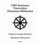 1982 Seminary Transcripts Hinayana/Mahayana: eBook (epub format only)