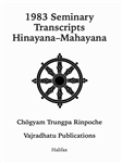 1983 Seminary Transcripts Hinayana/Mahayana: ebook (epub format only)