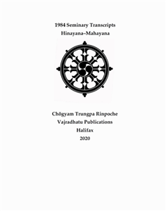 1984 Seminary Transcripts Hinayana-Mahayana: ebook (epub format only)