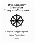 1985 Seminary Transcripts Hinayana/Mahayana: eBook