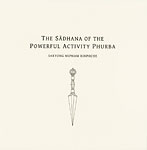 The Sadhana of the Powerful Activity Phurba
